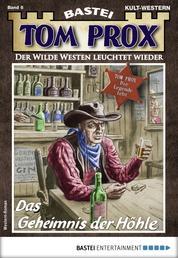 Tom Prox 6 - Western - Das Geheimnis der Höhle