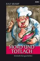 Ralf Kramp: Mord und Totlach ★★★★