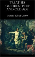 Cicero: Treatises on Friendship and Old Age