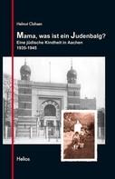 Helmut Clahsen: Mama, was ist ein Judenbalg? ★★★★★