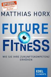 Future Fitness - Wie Sie Ihre Zukunftskompetenz erhöhen