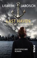 Lisbeth Jarosch: Last Haven – Tödliche Geheimnisse ★★★★