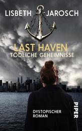 Last Haven – Tödliche Geheimnisse - Roman