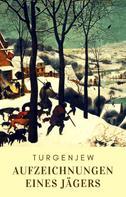 Iwan Turgenjew: Aufzeichnungen eines Jägers