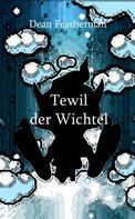 Dean Featherman: Tewil der Wichtel ★★★