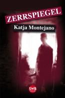 Katja Montejano: Zerrspiegel