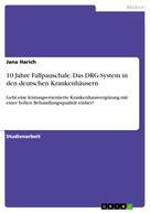Jana Harich: 10 Jahre Fallpauschale. Das DRG-System in den deutschen Krankenhäusern