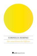 Cornelia Rimpau: Der amerikanische Offizier ★★★