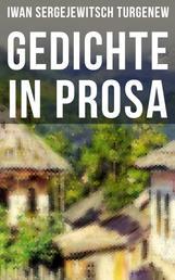 Gedichte in Prosa - Die schönsten und reifsten Schöpfungen von Ivan Sergejevich Turgenev