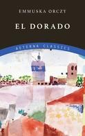 Emmuska Orczy: El Dorado