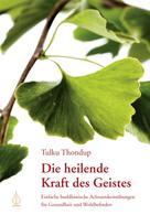 Tulku Thondup: Die heilende Kraft des Geistes ★★★★★