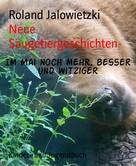 Roland Jalowietzki: Neue Säugetiergeschichten-