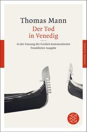 Der Tod in Venedig - In der Fassung der Großen kommentierten Frankfurter Ausgabe