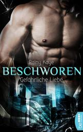Beschworen - Gefährliche Liebe - Summoned Buch 1