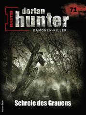 Dorian Hunter 71 - Horror-Serie - Schreie des Grauens