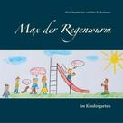 Silvia Heimbucher: Max der Regenwurm