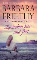 Barbara Freethy: Zwischen hier und fort ★★★★