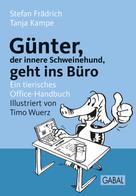 Stefan Frädich: Günter, der innere Schweinehund, geht ins Büro ★★★★★