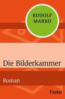 Rudolf Marko: Die Bilderkammer