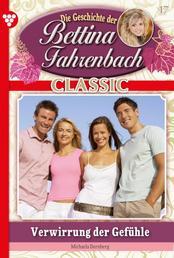 Bettina Fahrenbach Classic 17 – Liebesroman - Verwirrung der Gefühle