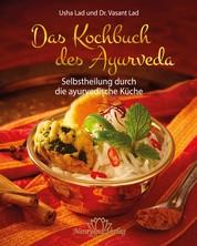 Das Kochbuch des Ayurveda- E-Book - Selbstheilung durch die ayurvedische Küche