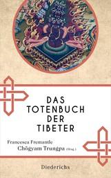 Das Totenbuch der Tibeter - Neuausgabe des Klassikers
