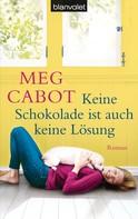 Meg Cabot: Keine Schokolade ist auch keine Lösung ★★★★