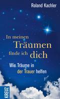 Roland Kachler: In meinen Träumen finde ich dich ★★★★★