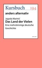 Das Land der Vielen - Eine mehrstimmige deutsche Geschichte
