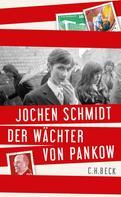 Jochen Schmidt: Der Wächter von Pankow ★