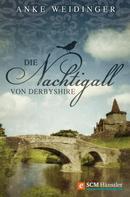Anke Weidinger: Die Nachtigall von Derbyshire ★★★