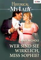 Mary Nichols: Wer sind Sie wirklich, Miss Sophie? ★★★★