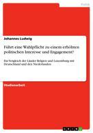Johannes Ludwig: Führt eine Wahlpflicht zu einem erhöhten politischen Interesse und Engagement?