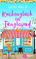 Lilac Mills: Kuchenglück in Tanglewood ★★★★