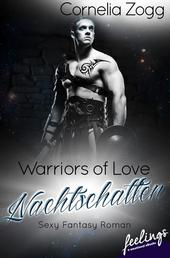 Warriors of Love: Nachtschatten - Sexy Fantasy Roman -