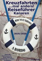 Kreuzfahrten... mal anders! Reiseführer Kanaren 2019/2020 - Teneriffa, Fuerteventura, Gran Canaria, Lanzarote, La Palma, La Gomera