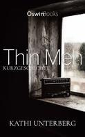 Kathi Unterberg: Thin Men