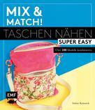 Sabine Komarek: Mix and match! Taschen nähen super easy