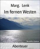 Marg. Lenk: Im fernen Westen