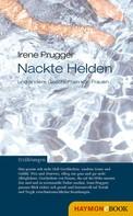 Irene Prugger: Nackte Helden und andere Geschichten von Frauen