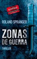 Roland Spranger: Zonas de guerra