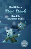 Karl Olsberg: Das Dorf Band 13: Schwamm drüber ★★★★