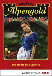 Alpengold - Folge 210 - Das Häusl der Sünderin