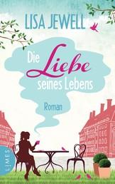 Die Liebe seines Lebens - Roman
