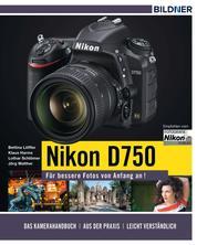 Nikon D750 - Für bessere Fotos von Anfang an!