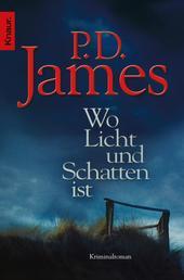 Wo Licht und Schatten ist - Kriminalroman
