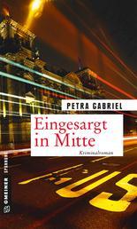 Eingesargt in Mitte - Kriminalroman