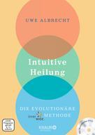 Uwe Albrecht: Intuitive Heilung ★★★★
