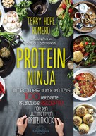 Terry Hope Romero: Protein Ninja