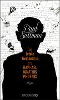 Paul Sussman: Das letzte Geständnis des Raphael Ignatius Phoenix ★★★★